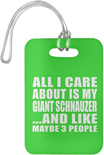 All I Care About is My Giant Schnauzer - Luggage Tag Bag-gage Suitcase Tag Durable - Dog Pet Owner Lover Friend Memorial Kelly Birthday Anniversary Valentine's Day Easter