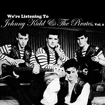 We're Listening to Johnny Kidd & The Pirates, Vol. 2