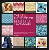 [The New Encyclopedia of Crochet Techniques: A Comprehensive Visual Guide to Traditional and Contemporary Techniques] (By: Jan Eaton) [published: October, 2012]
