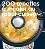 200 recettes à mijoter au robot cuiseur - Collectif