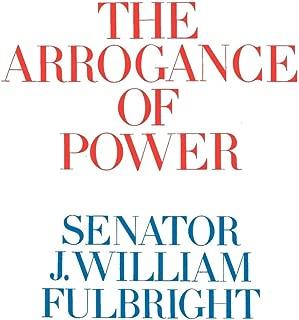 the arrogance of power fulbright