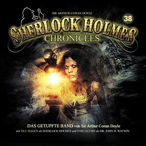 Das getupfte Band (Sherlock Holmes Chronicles 38) Titelbild