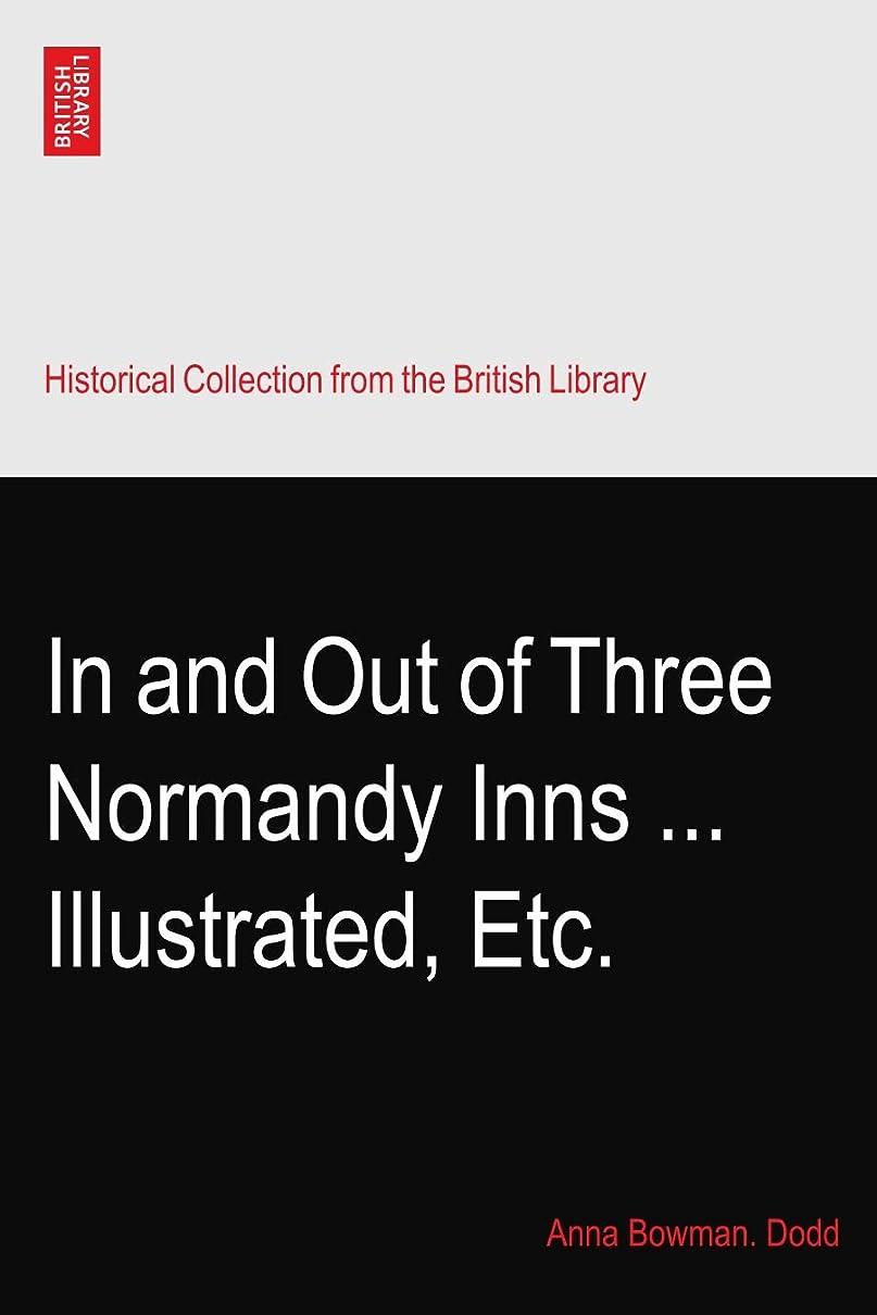 興味判定緩めるIn and Out of Three Normandy Inns ... Illustrated, Etc.