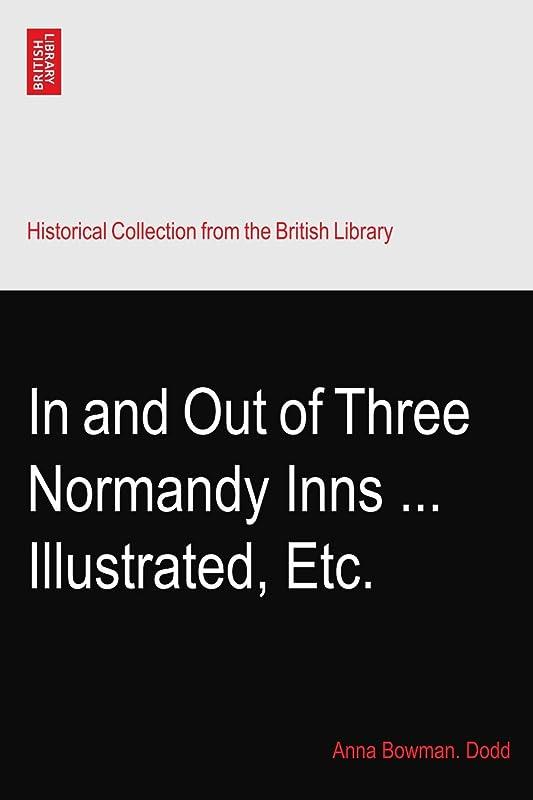 数値怖がって死ぬ煙突In and Out of Three Normandy Inns ... Illustrated, Etc.