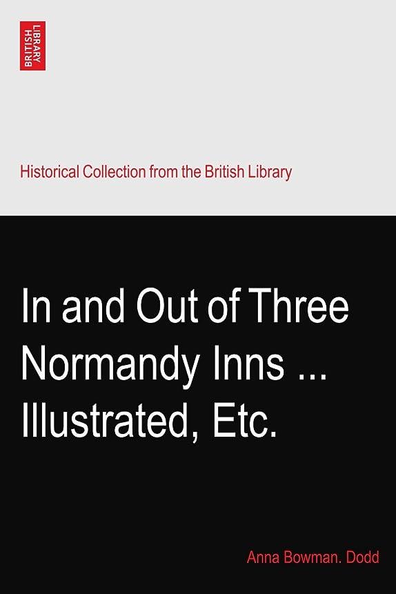 表現まっすぐヒールIn and Out of Three Normandy Inns ... Illustrated, Etc.