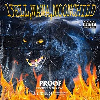 Proof (feat. 13ELL, WAWA & MOON CHILD)