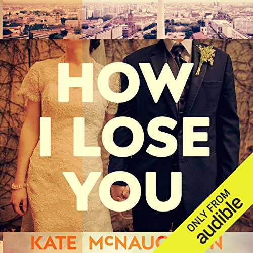 How I Lose You audiobook cover art