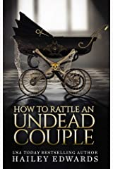 The Epilogues: Part III: How to Rattle an Undead Couple (The Beginner's Guide to Necromancy Book 9) Kindle Edition