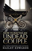 How to Rattle an Undead Couple (The Beginner's Guide to Necromancy Book 9)
