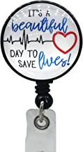 It's a Beautiful Day to Save Lives Retractable Badge Holder Reel with Tight Clips and Work-Well Retract Cord Work Badge & Name Card & ID Card for Nurse