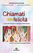 Permalink to Chiamati alla felicità. La gioia del Vangelo e l'esperienza della famiglia. Itinerario spirituale per gruppi familiari PDF