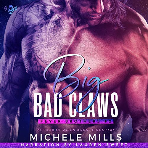 Big Bad Claws Audiobook By Michele Mills cover art