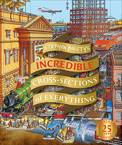 Stephen Biesty's Incredible Cross Sections of Everything (Stephen Biesty Cross Sections)