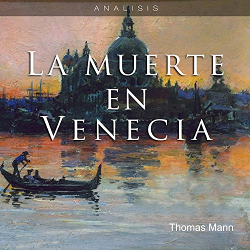 Análisis: La muerte en Venecia - Thomas Mann [Analysis: Death in Venice - Thomas Mann] audiobook cover art