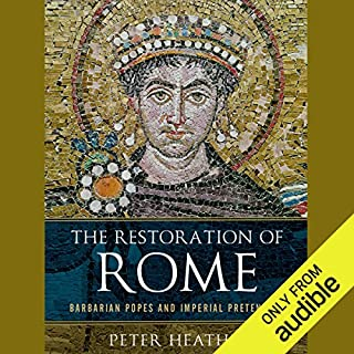 The Restoration of Rome     Barbarian Popes and Imperial Pretenders              By:                                                                                                                                 Peter Heather                               Narrated by:                                                                                                                                 Allan Robertson                      Length: 18 hrs and 46 mins     89 ratings     Overall 4.4