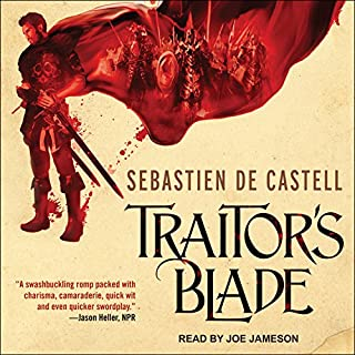 Traitor's Blade     Greatcoats Series, Book 1              By:                                                                                                                                 Sebastien de Castell                               Narrated by:                                                                                                                                 Joe Jameson                      Length: 12 hrs and 50 mins     1,312 ratings     Overall 4.4