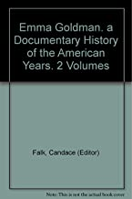 Emma Goldman. a Documentary History of the American Years. 2 Volumes