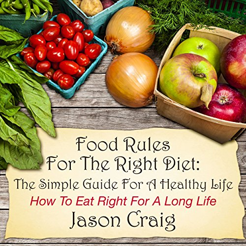 Food Rules for the Right Diet audiobook cover art