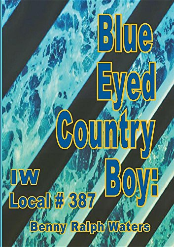 Blue Eyed Country Boy: IW Local 387
