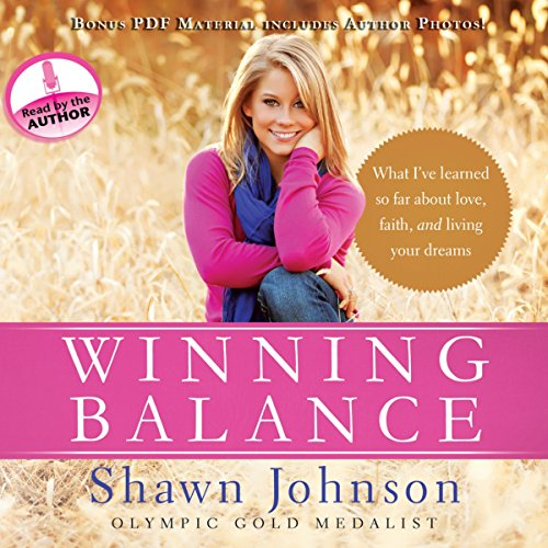 Winning Balance     What I've Learned So Far about Love, Faith, and Living Your Dreams              By:                                                                                                                                 Shawn Johnson,                                                                                        Nancy French                               Narrated by:                                                                                                                                 Shawn Johnson                      Length: 6 hrs and 12 mins     58 ratings     Overall 4.8
