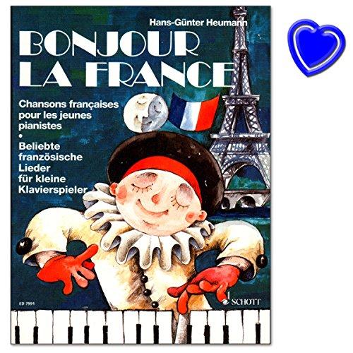 Bonjour la France - Beliebte französische Lieder für kleine Klavierspieler zum Spielen und Singen - Klaviernoten mit bunter herzförmiger Notenklammer