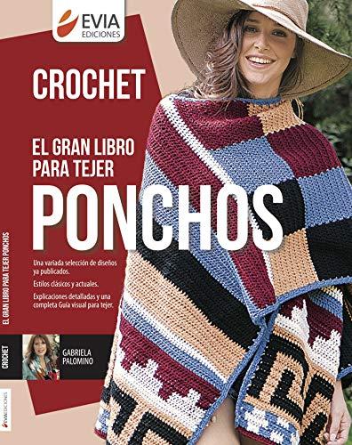 EL GRAN LIBRO PARA TEJER PONCHOS: la prenda ideal para toda tejedora (TEJIDO 2...