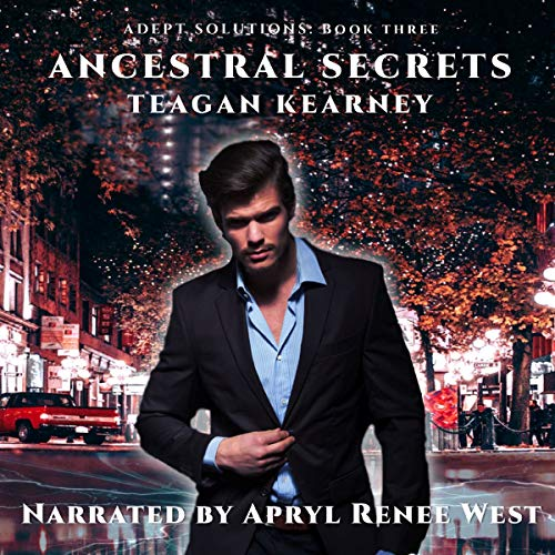 Ancestral Secrets: Book 3 in the Adept Solutions Series of Special Investigations for the Magickally Challenged: An Urban Fantasy Novella audiobook cover art