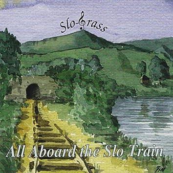 All Aboard The Slo Train