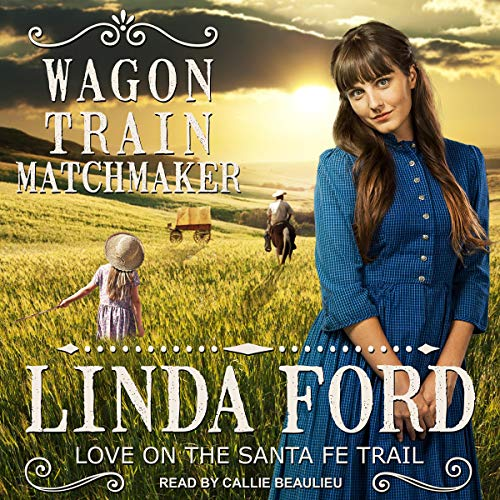 Wagon Train Matchmaker Audiobook By Linda Ford cover art