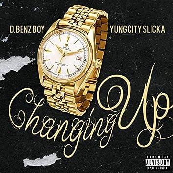 Changing Up (feat. Yung City Slicka)