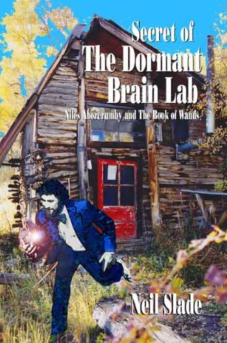 SECRET Of THE DORMANT BRAIN LAB- Niles Abercrumby and The Book Of Wands (English Edition)
