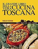 Il grande libro della vera cucina toscana (Libri di Petroni)
