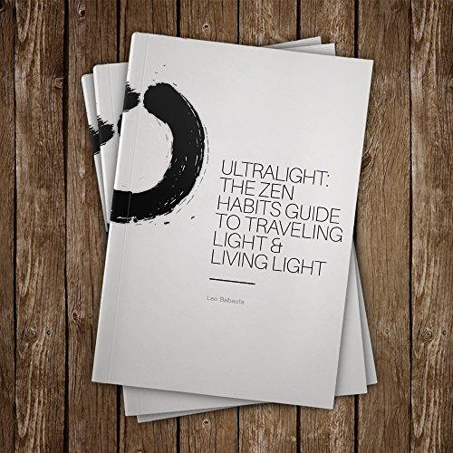 Ultralight: The Zen Habits Guide to Traveling Light & Living Light
