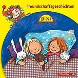 Freundschaftsgeschichten: Pixi Hören