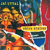 Songtexte von Jai Uttal - Return to Shiva Station: Kailash Connection
