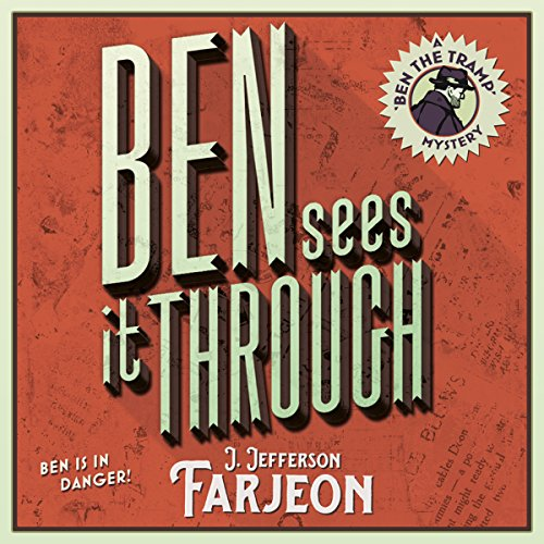 Ben Sees It Through                   By:                                                                                                                                 J. Jefferson Farjeon                               Narrated by:                                                                                                                                 David John                      Length: 7 hrs and 16 mins     3 ratings     Overall 3.7