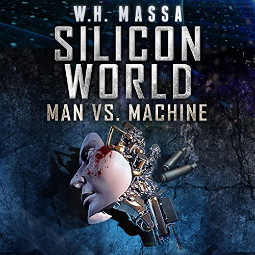 Silicon World: Man vs. Machine audiobook cover art