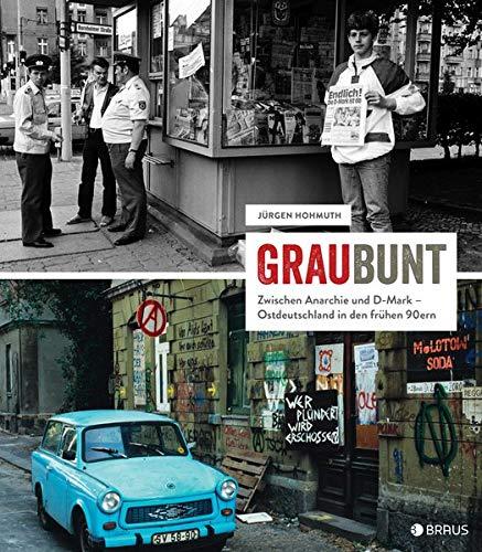 GrauBunt: Zwischen Anarchie und D-Mark – Ostdeutschland in den frühen 90ern