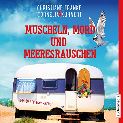 Muscheln, Mord und Meeresrauschen     Ein Ostfriesen-Krimi              By:                                                                                                                                 Christiane Franke,                                                                                        Cornelia Kuhnert                               Narrated by:                                                                                                                                 Tetje Mierendorf                      Length: 4 hrs and 50 mins     Not rated yet     Overall 0.0
