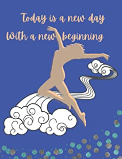 Today is a new day with a new beginning: Inspirational Calligraphy Practice Notebook for Women Size 8.5 x 11 inch 120 Whit...