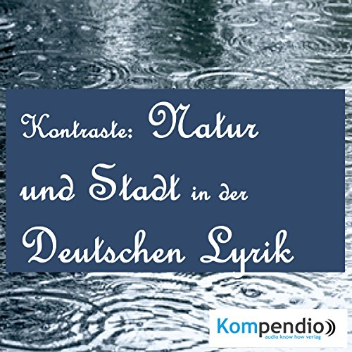 Kontraste: Natur und Stadt                   By:                                                                                                                                 Heinrich Heine,                                                                                        Theodor Storm                               Narrated by:                                                                                                                                 Matthias Ubert                      Length: 10 mins     Not rated yet     Overall 0.0