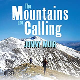 The Mountains Are Calling     Running in the High Places of Scotland              By:                                                                                                                                 Jonny Muir                               Narrated by:                                                                                                                                 Sam Devereaux                      Length: 13 hrs and 25 mins     6 ratings     Overall 4.3