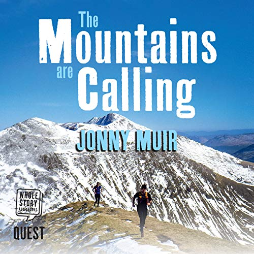 The Mountains Are Calling     Running in the High Places of Scotland              By:                                                                                                                                 Jonny Muir                               Narrated by:                                                                                                                                 Sam Devereaux                      Length: 13 hrs and 25 mins     1 rating     Overall 1.0
