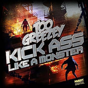 Kick Ass/Like A Monster