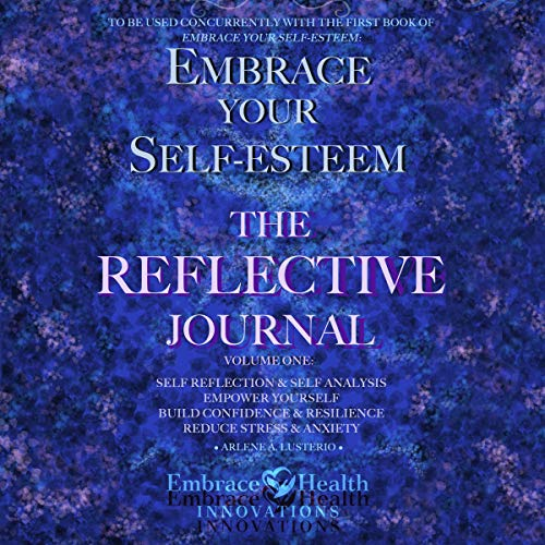 Embrace Your Self-Esteem: The Reflective Journal: Volume One Titelbild