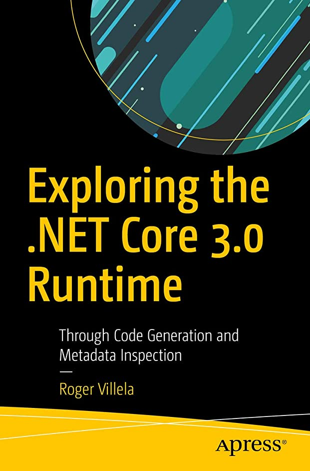 モールでも利点Exploring the .NET Core 3.0 Runtime: Through Code Generation and Metadata Inspection (English Edition)