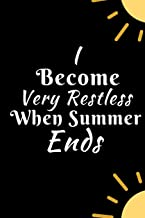 I Become Very Restless When Summer Ends: Summer Journal - Lined Pages - For The Fun Loving Individual Who Enjoys Summer - ...