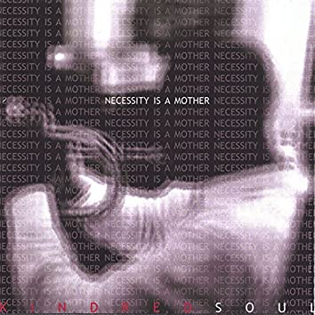 Necessity is a Mother