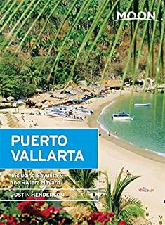 Moon Puerto Vallarta: Including Sayulita & the Riviera Nayarit (Moon Handbooks)