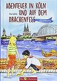 Abenteuer in Köln und auf dem Drachenfels: Lilly und Nikolas auf der Suche nach dem Rheingold